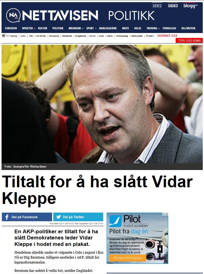 Det vekte i si tid ei viss mediemerksemd at Stig Berntsen vart tiltala for vald mot Vidar Kleppe, etter å ha nekta å vedtaka eit fyrelegg for lekamsfornærming.